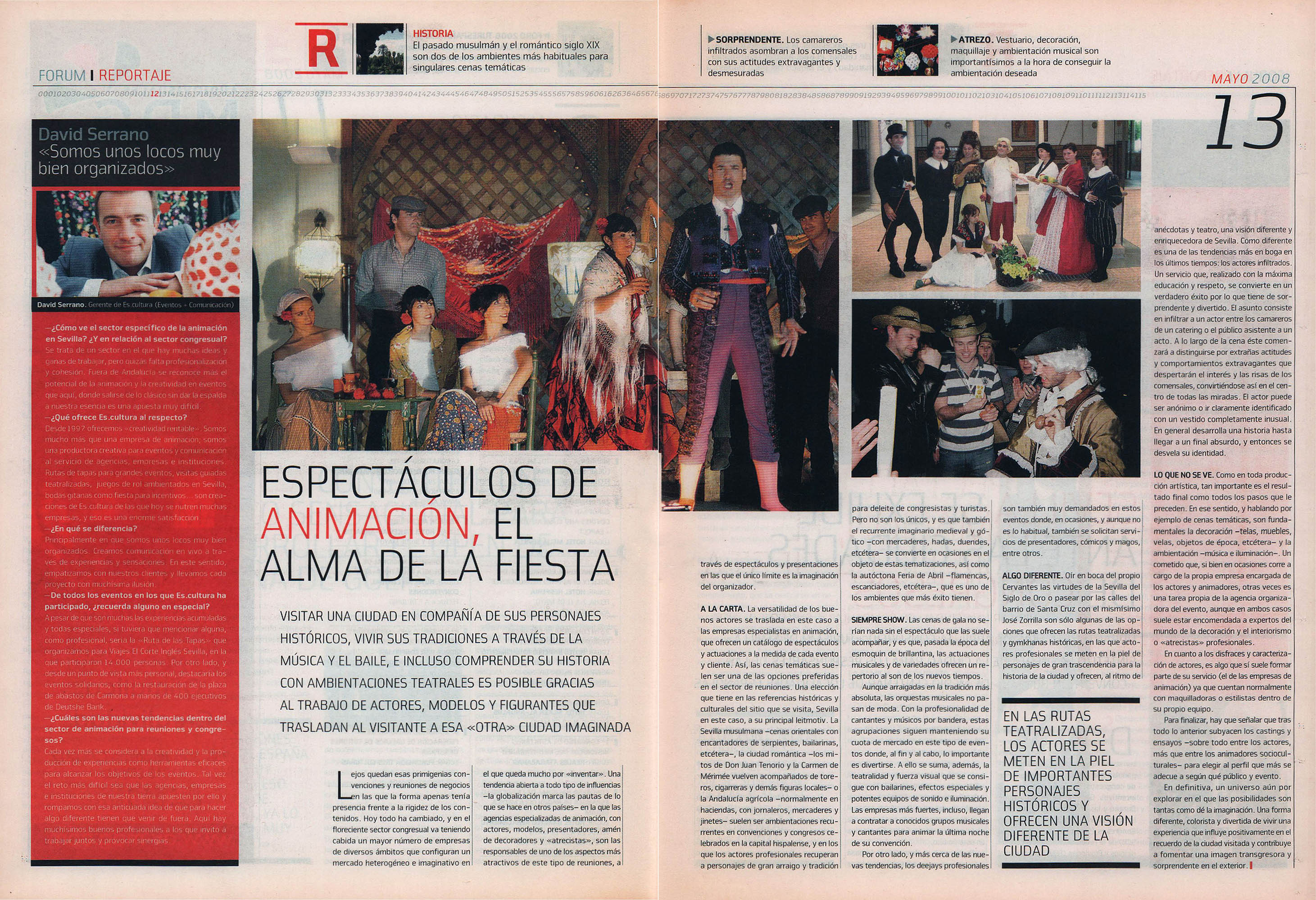 Espectáculos de animación: el alma de la fiesta | David Serrano, Es.cultura: «Somos unos locos muy bien organizados» | Fórum - ABC de Sevilla | may 2008