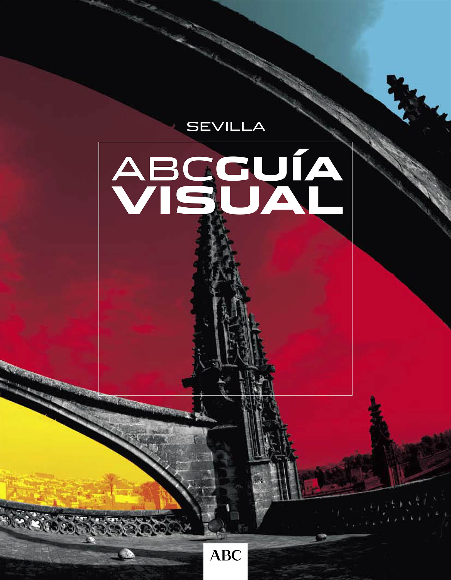 ABC Guía visual - Sevilla | ABC de Sevilla | abr 2008