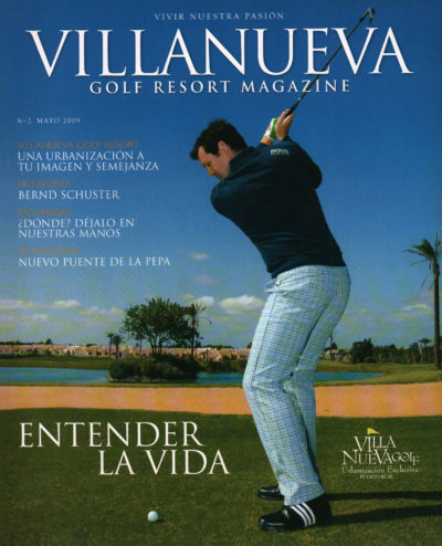 Entender la vida | Villanueva Golf Resort Magazine | may 2009